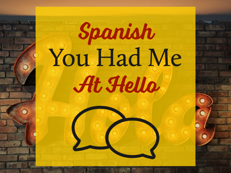 Spanish - You Had Me At Hello