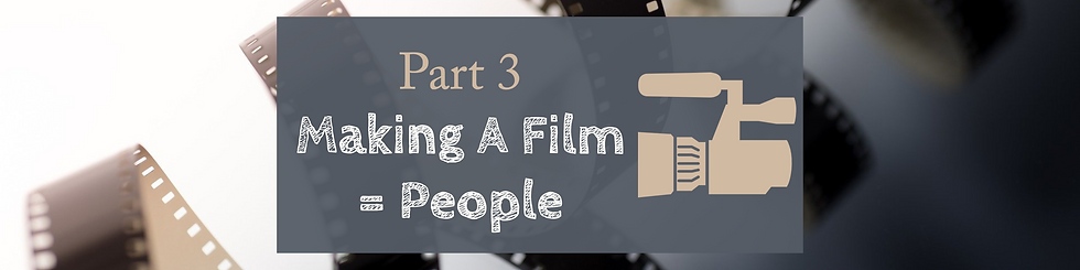 Part 3 - Making A Film = People Feature.