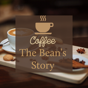 Coffee - The Bean's Story
