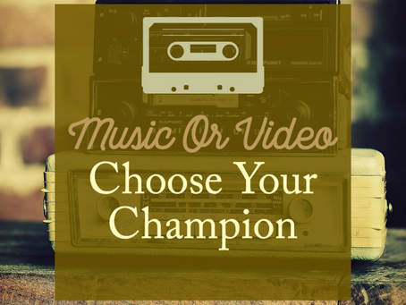 Music Or Video: Choose Your Champion