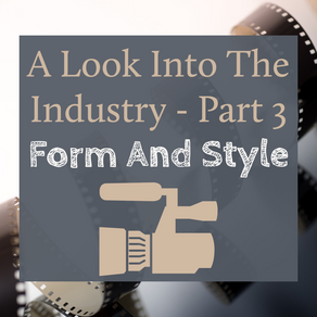 A Look Into The Industry - Part 3: Form And Style