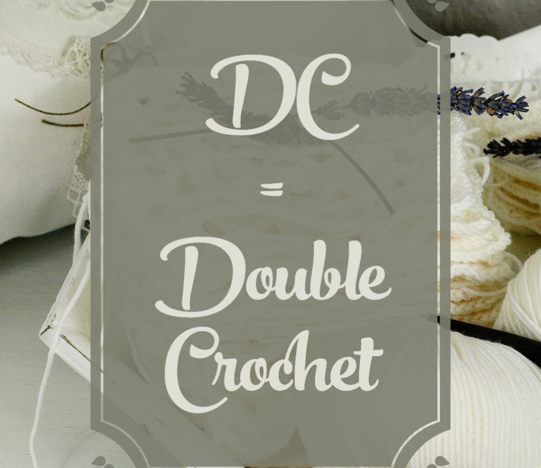 DC = Double Crochet