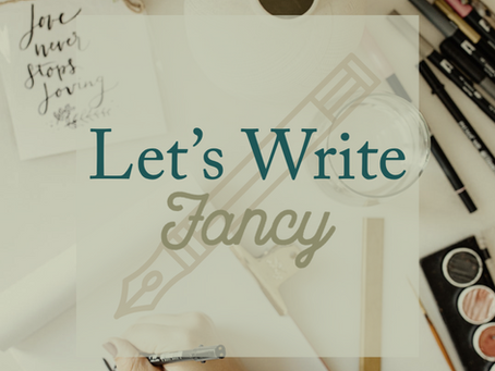 Let's Write Fancy