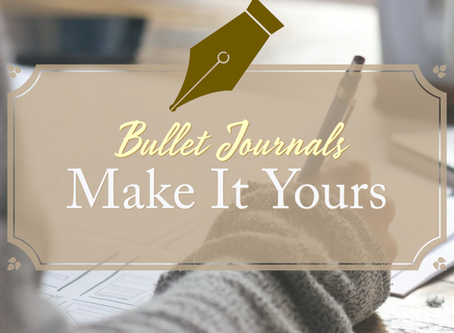 Bullet Journals: Make It Yours