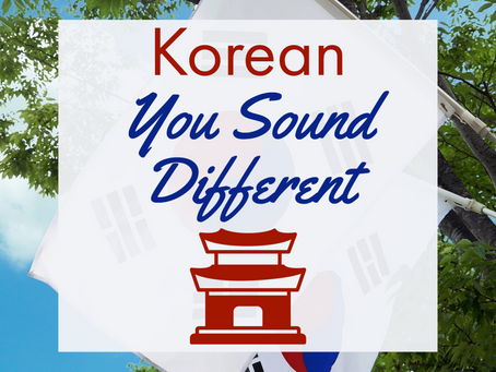 Korean - You Sound Different