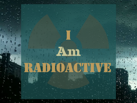 I Am Radioactive