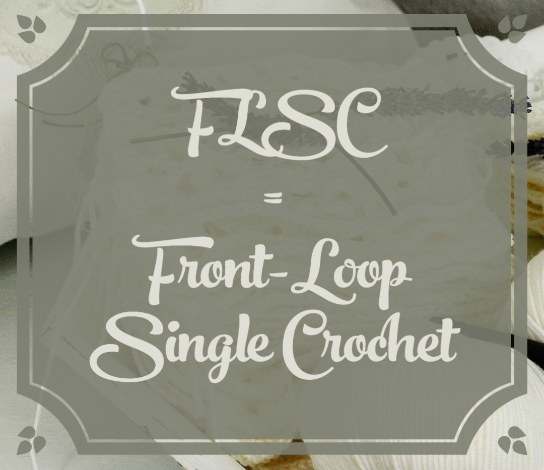 FLSC = Front-Loop Single Crochet