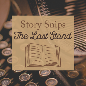 Story Snips - The Last Stand