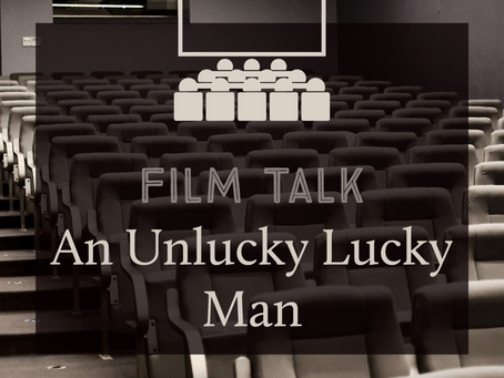 Film Talk - An Unlucky Lucky Man