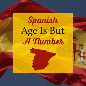 Spanish - Age Is But A Number