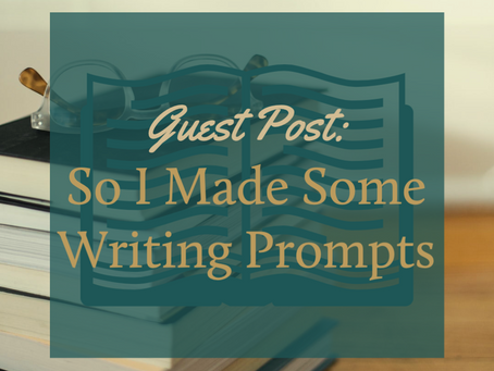 So I Made Some Writing Prompts