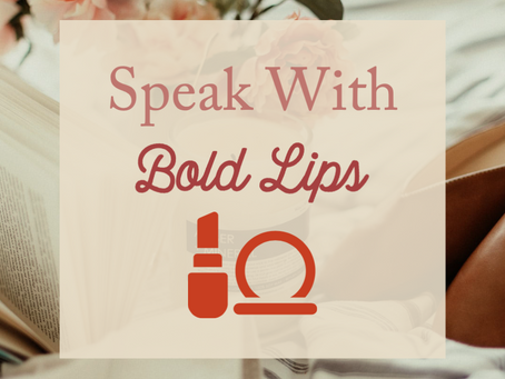 Speak With Bold Lips