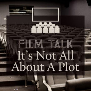 It's Not All About A Plot