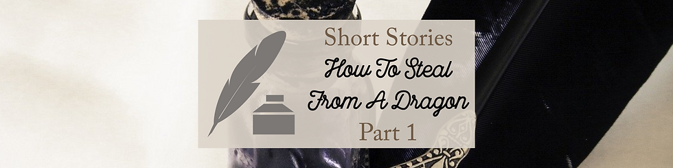 Short Stories - How To Steal From A Dragon - Part 1 Feature.png