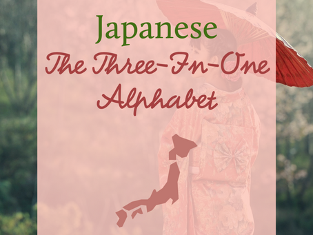 Japanese - The Three-In-One Alphabet