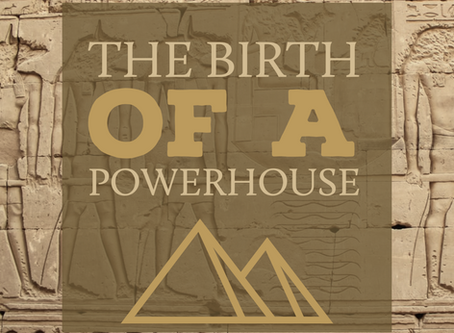 The Birth Of A Powerhouse