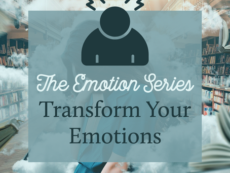 The Emotion Series - Transform Your Emotions