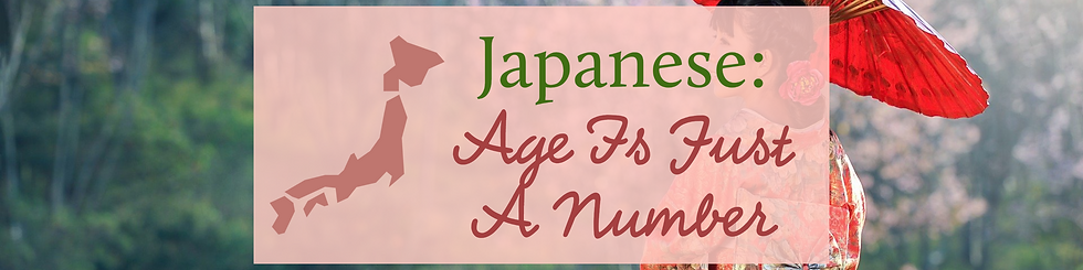 Japanese - Age Is Just A Number Feature.