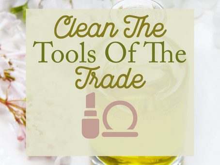 Clean The Tools Of The Trade