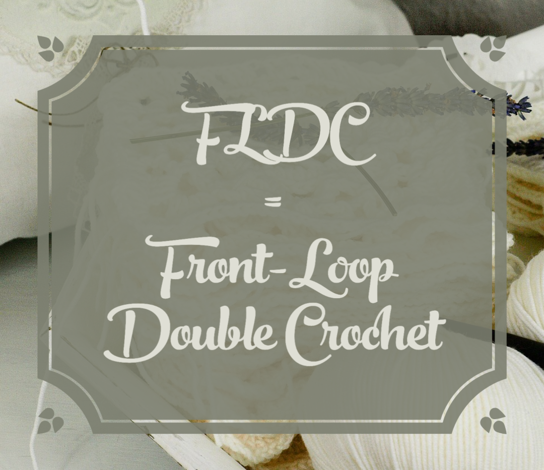FLDC = Front-Loop Double Crochet