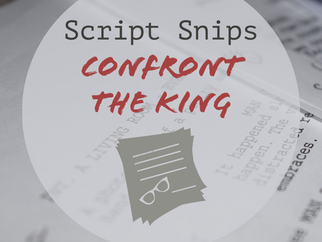 Script Snips - Confront The King