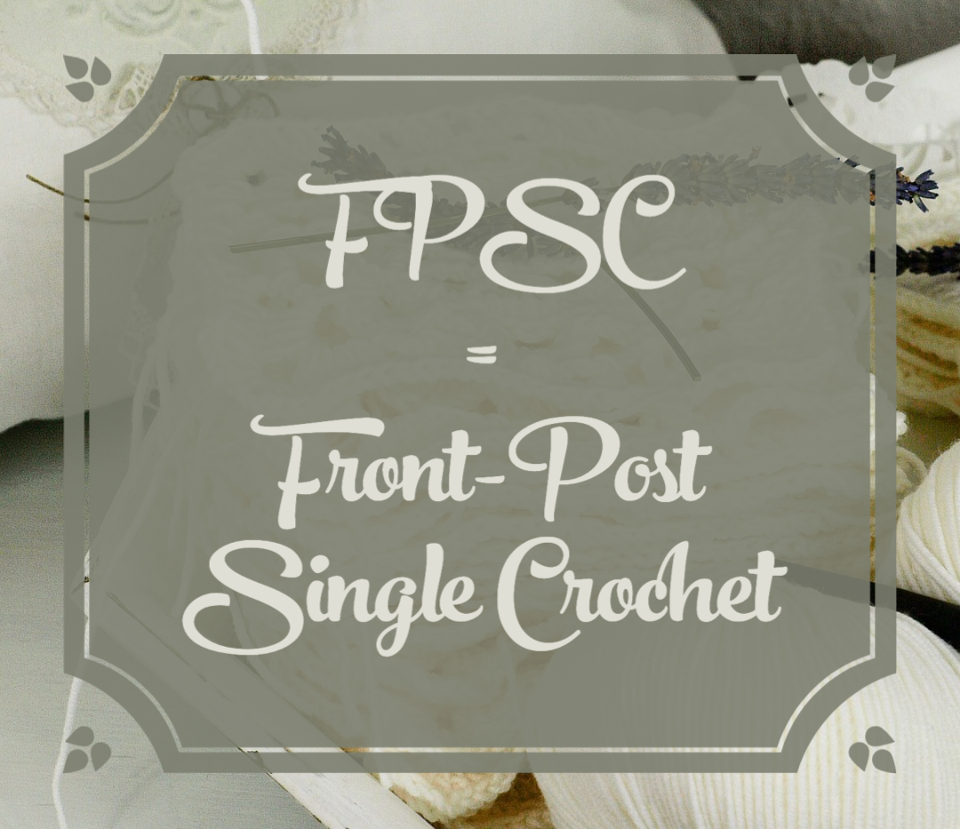 FPSC = Front-Post Single Crochet