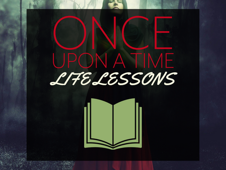Once Upon A Time - Life Lessons