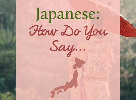 Japanese - How Do You Say...
