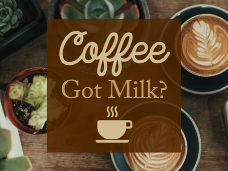 Coffee - Got Milk?