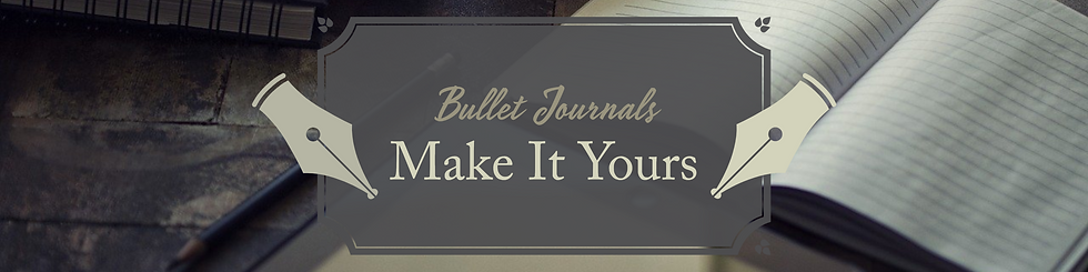 Bullet Journals - Make It Yours Feature.png