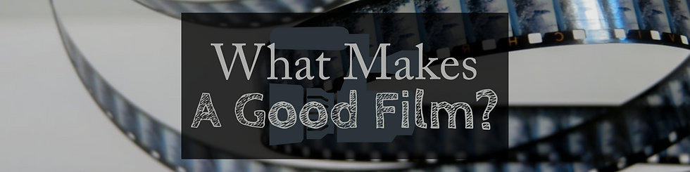 What Makes A Good Film Feature.png