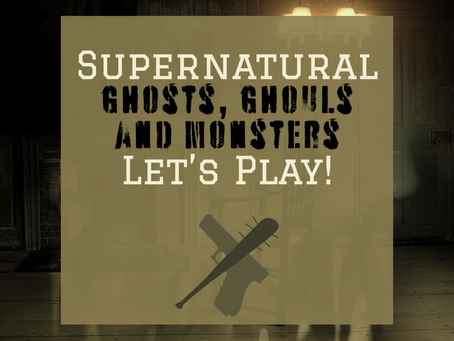 Supernatural: Ghosts , Ghouls And Monsters - Let's Play!