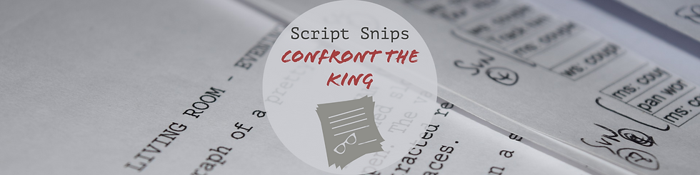 Script Snips - Confront The King Feature