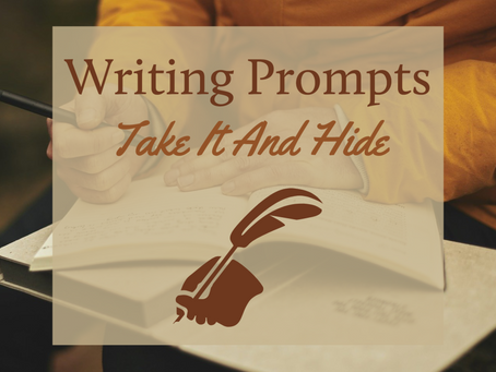 Writing Prompts -Take It And Hide