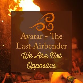 Avatar - The Last Airbender - We Are Not Opposites