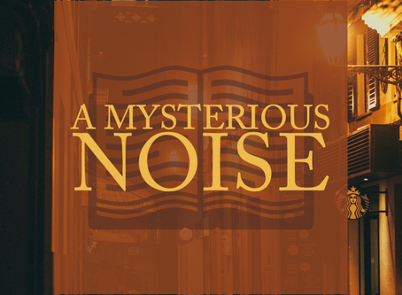A Mysterious Noise