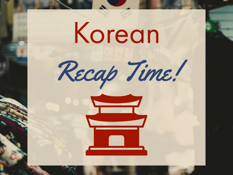 Korean - Recap Time!