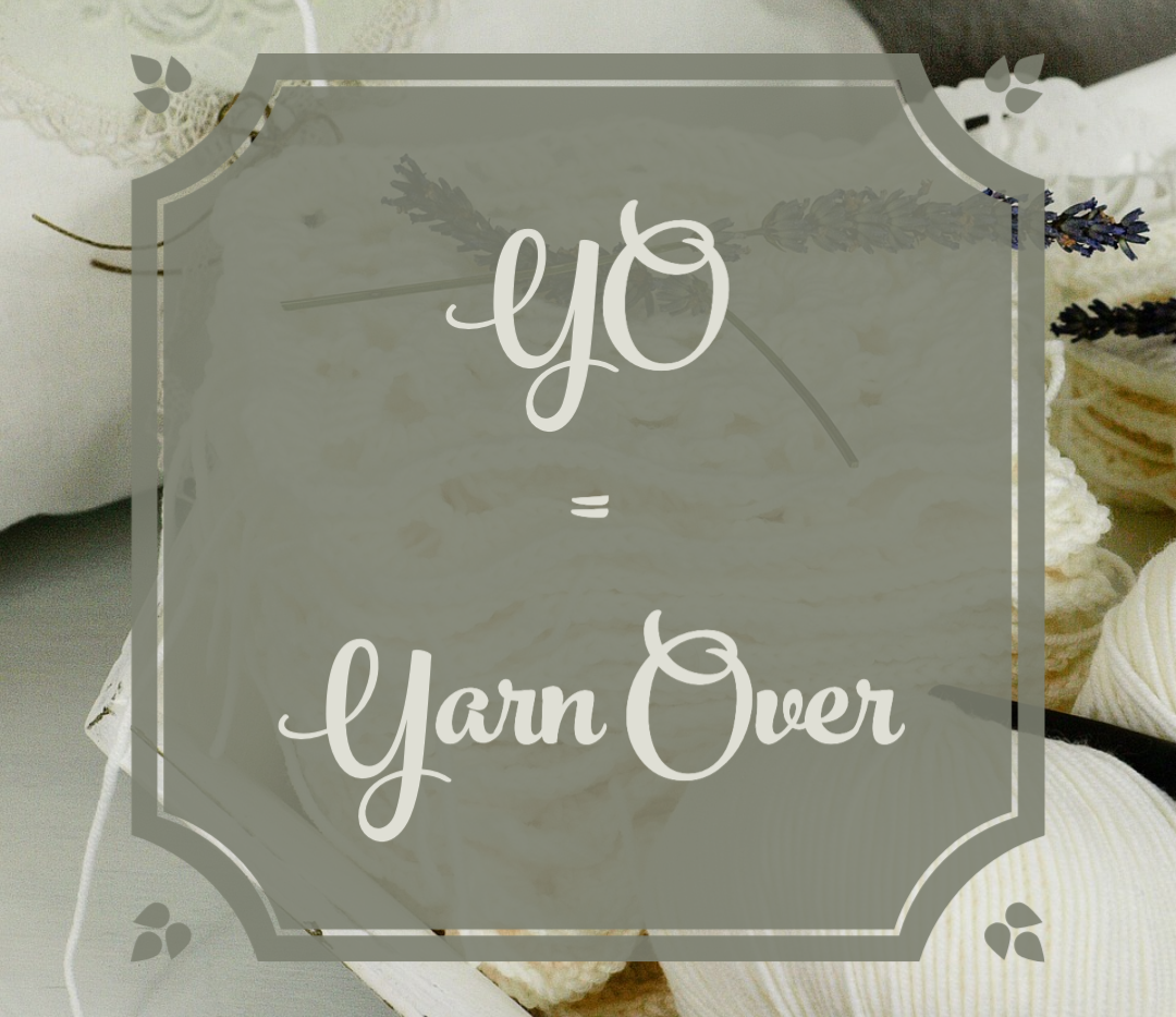 YO = Yarn Over