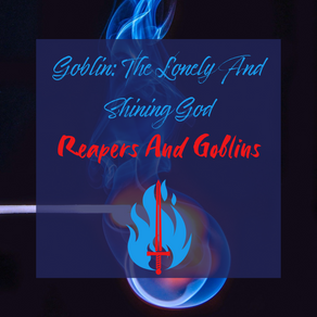 Goblin: The Lonely And Shining God - Reapers And Goblins