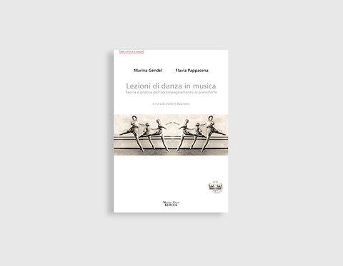 LEZIONI DI DANZA IN MUSICA. TEORIA E PRATICA DELL' ACCOMPAGNAMENTO AL PIANOFORTE