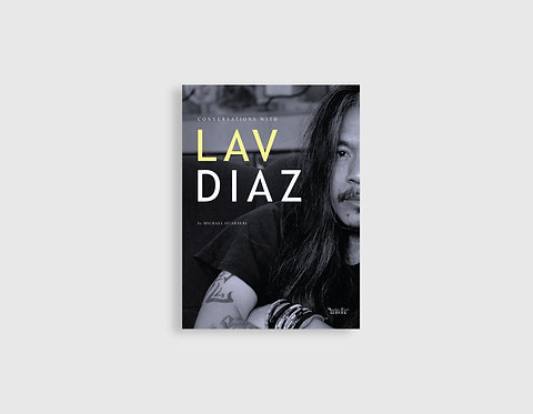 CONVERSATIONS WITH LAV DIAZ