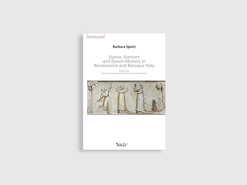 DANCE, DANCERS AND DANCE-MASTERS IN RENAISSANCE AND BAROQUE ITALY