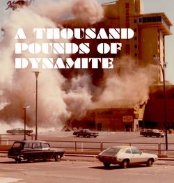 A Thousand Pounds of Dynamite