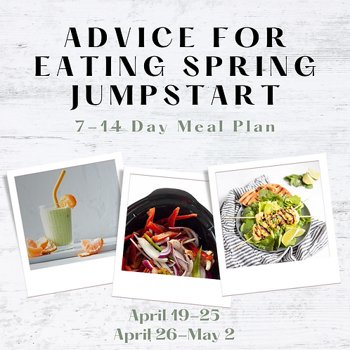 Advice for Eating Spring Jumpstart Week 1