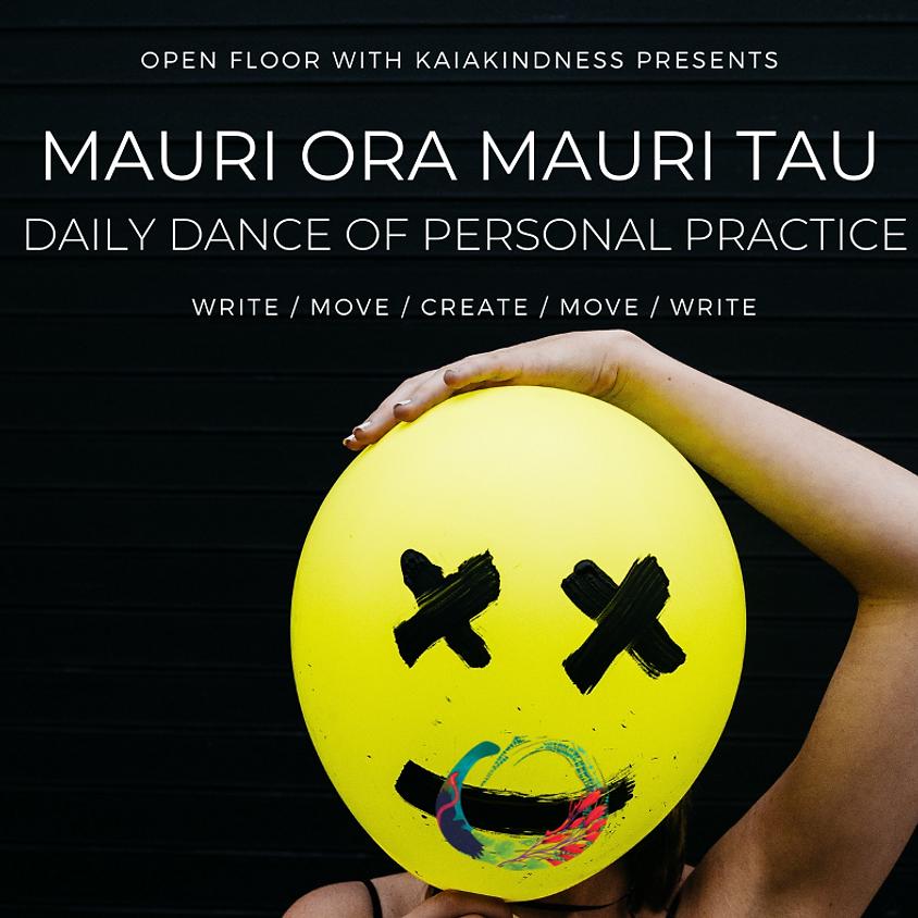 MAURI ORA MAURI TAU // Daily Dance of Personal Practice
