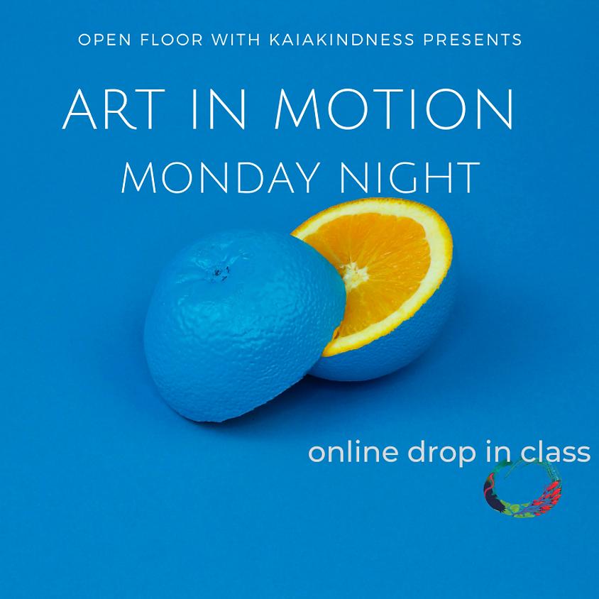 ART IN MOTION MONDAY NIGHT