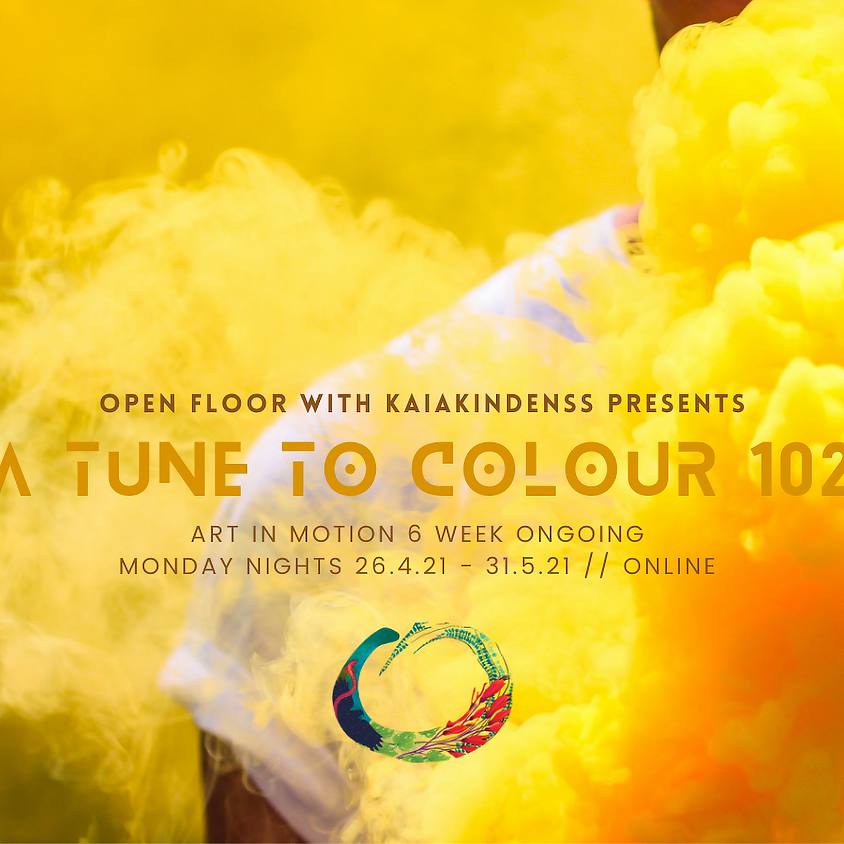 A TUNE TO COLOUR - Art in Motion Monday Nights