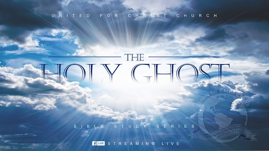 UFCC BIBLE STUDY SERIES - THE HOLY GHOST