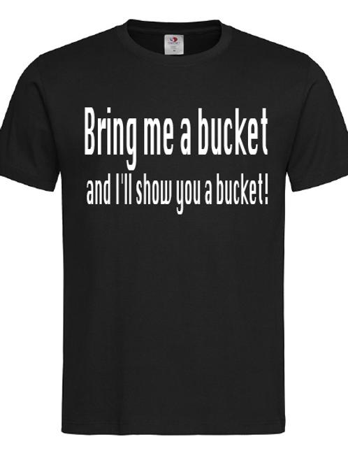 Bring me a bucket