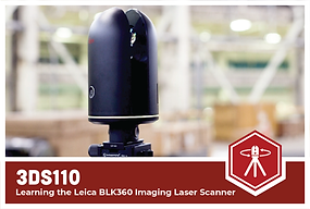 3DS110: Learning the Leica BLK360 Imaging Laser Scanner